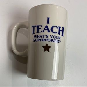 "Porcelain mug ""I Teach What's Your Superpower?"""